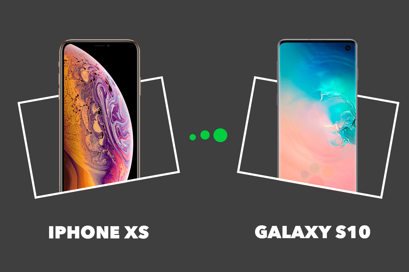 iPhone XS vs Samsung S10