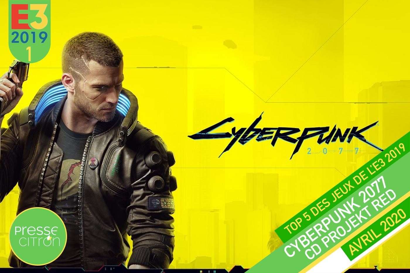 Top 5 E3 2019 Presse-Citron Cyberpunk 2077