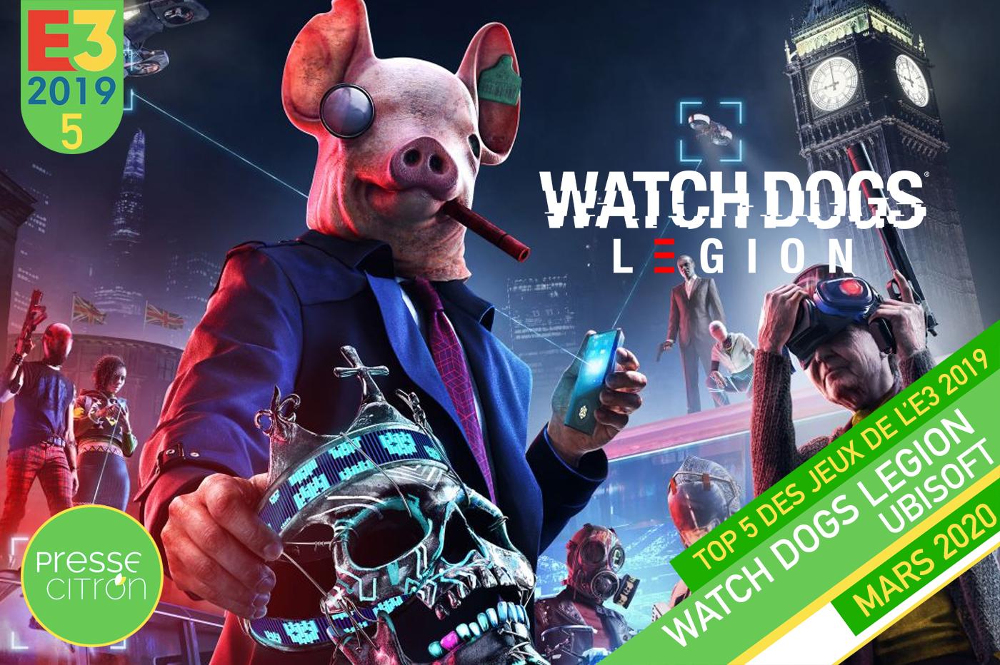 Top 5 E3 2019 Presse-Citron Watch Dogs Legion