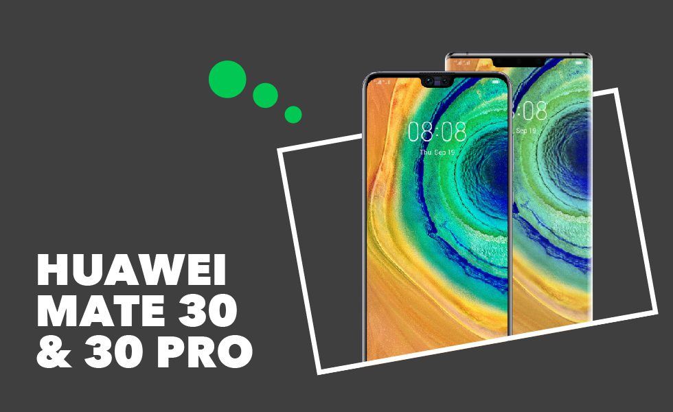 Huawei Mate 30 et Mate 30 Pro