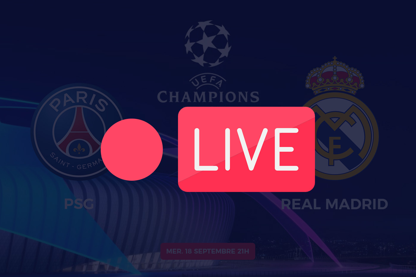 Streaming PSG Real Madrid Ligue des champions