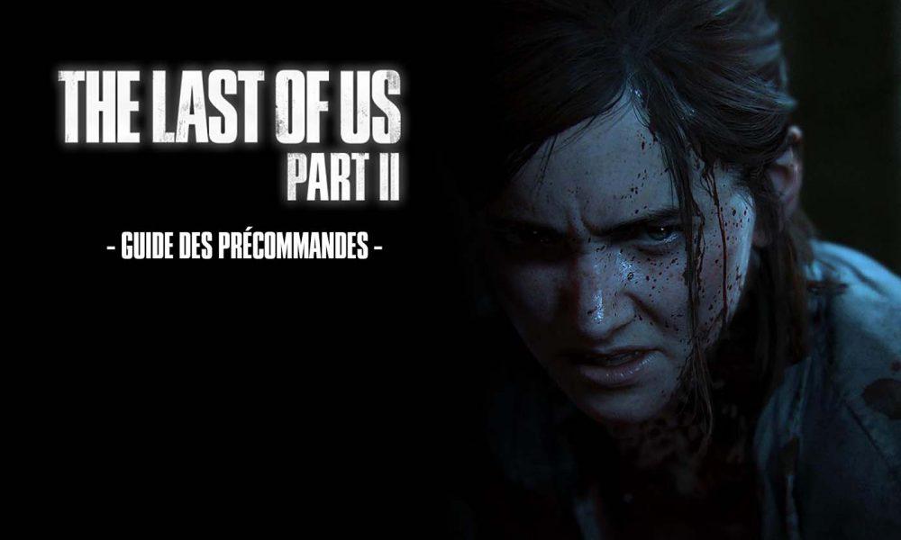 Guide des précommandes The Last Of Us Part II