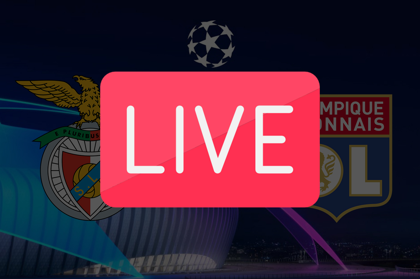 Streaming Benfica OL streaming Ligue des Champions 2019