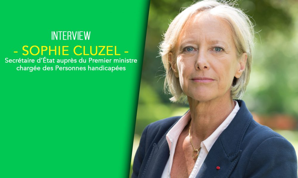Interview Sophie Cluzel Secrétaire États Personnes Handicapées