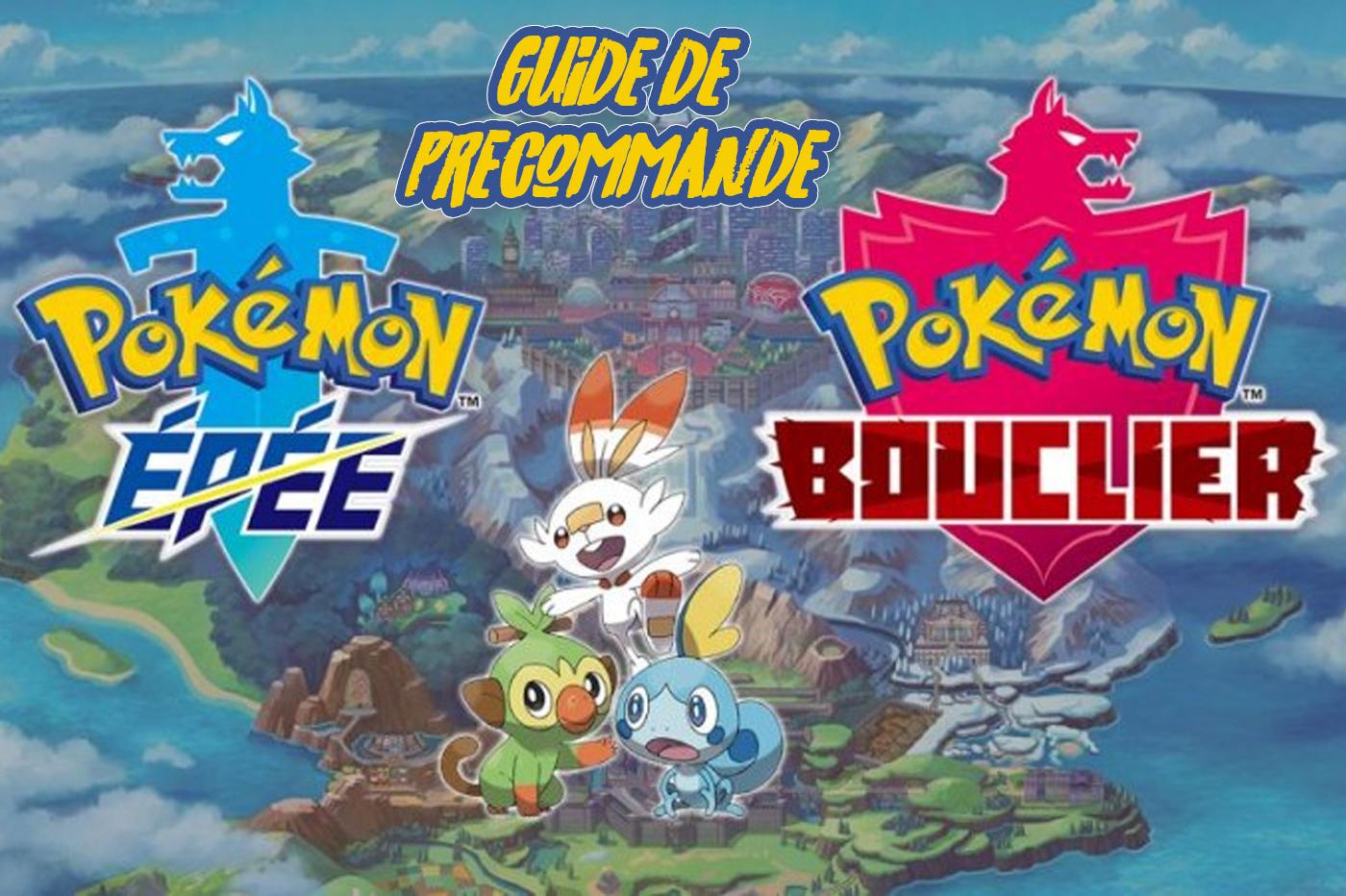 Guide Précommande Pokemon Epee Bouclier