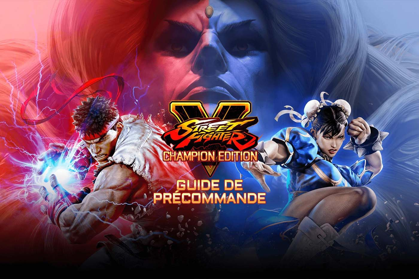 Guide Précommande Street Fighter V Champion Edition