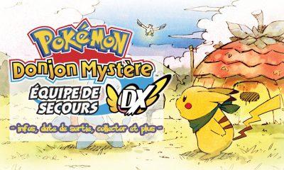Pokémon Donjon Mystère Equipe de Secours DX : Infos, date de sortie, collector et plus