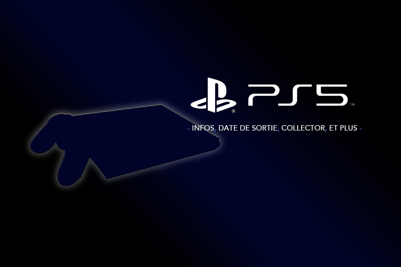 PS5 Infos, dates, prix, collector...
