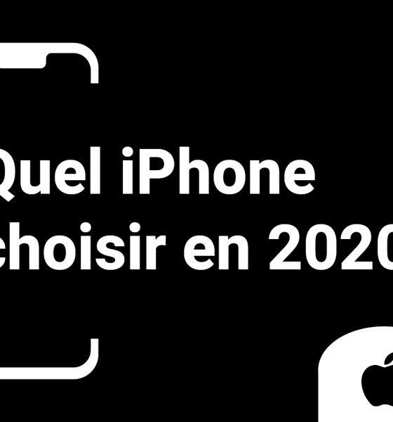 quel iPhone choisir en 2020