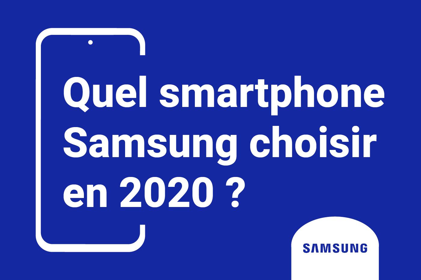 quel smartphone Samsung choisir