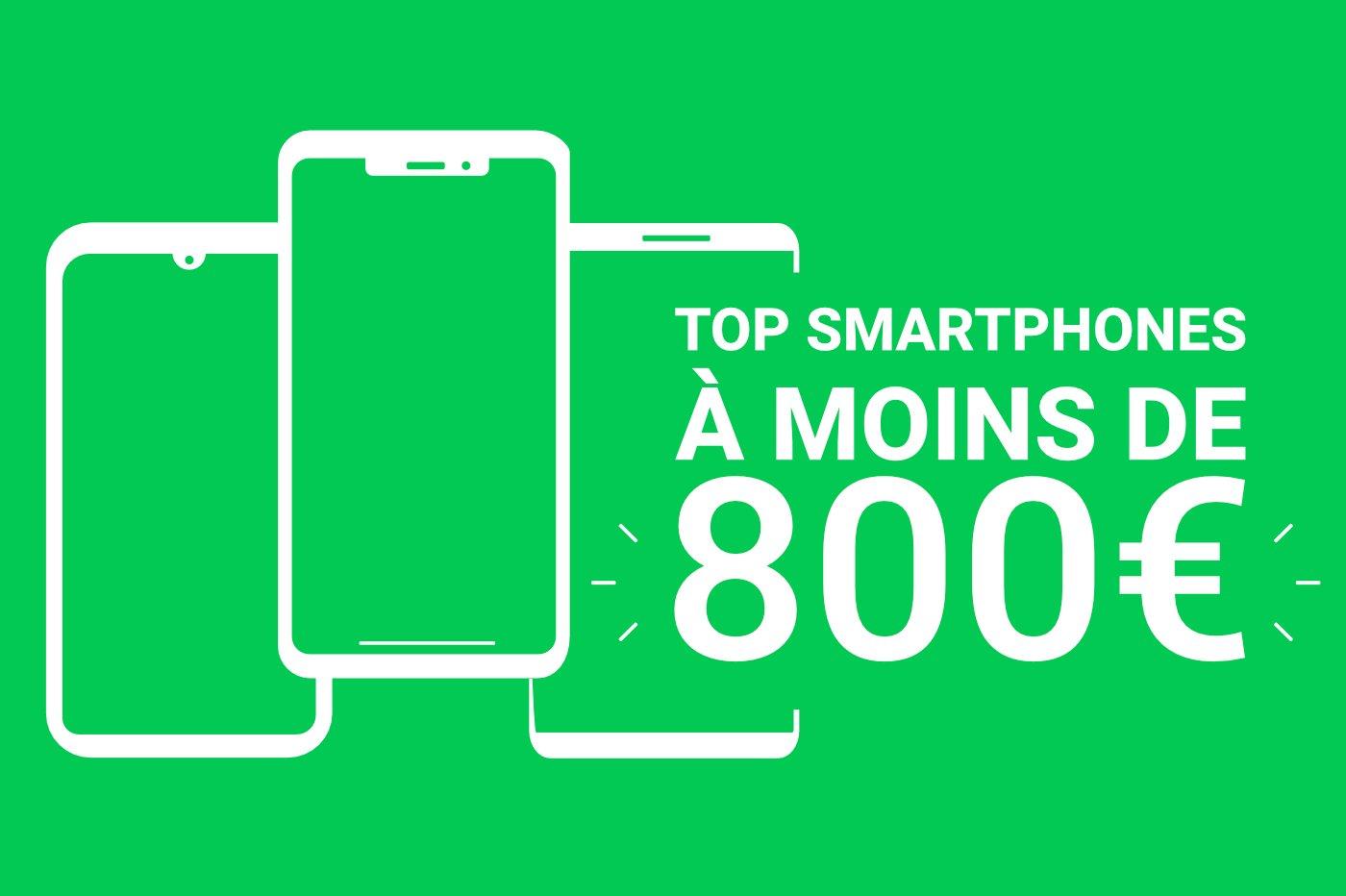 Meilleur smartphone à moins de 800€