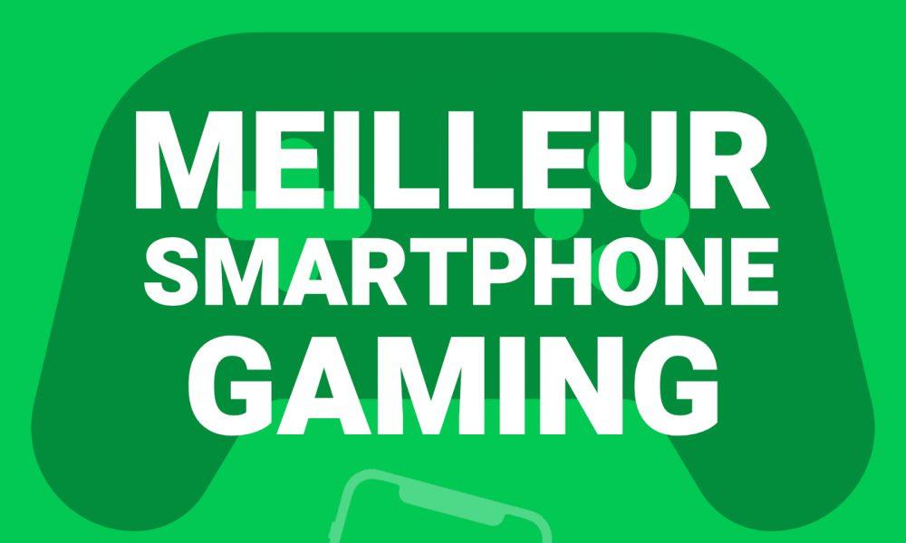 Meilleur smartphone Gaming
