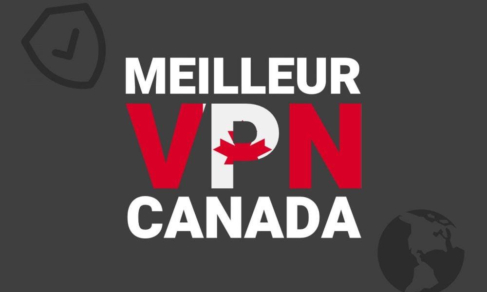 Meilleur VPN Canada