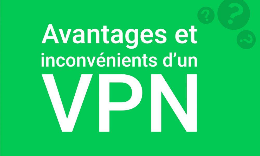 Avantages et inconvénients VPN