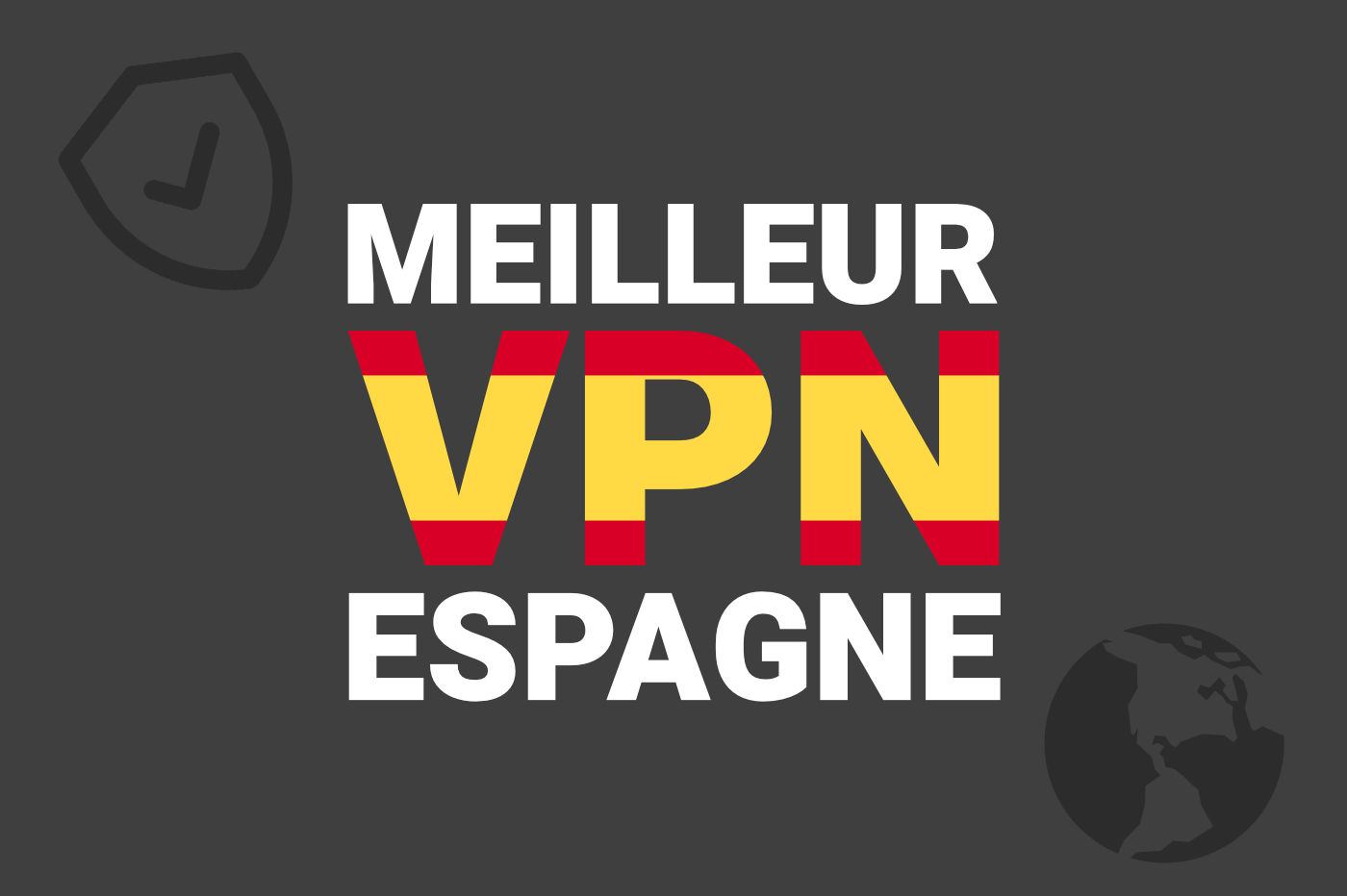 Meilleur VPN Espagne