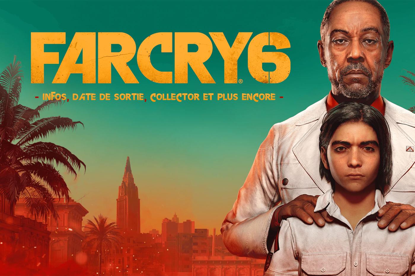 FarCry 6 - Infos, date de sortie, collector et plus encore..