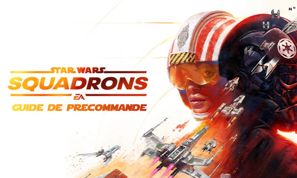 Guide Précommande Star Wars Squadrons