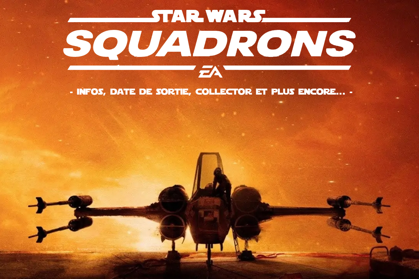 Star Wars Squadrons Infos, date, collector et plus