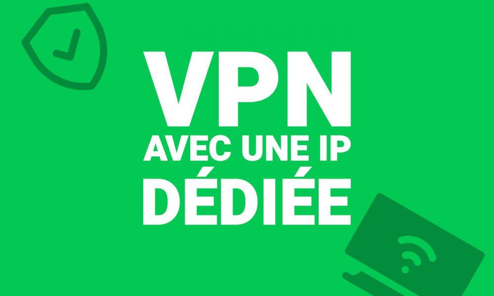 VPN IP dediee