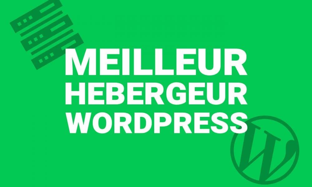 Meilleur hébergement WordPress