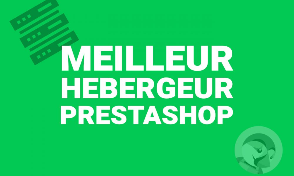 Meilleur hébergement PrestaShop