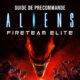 Guide Précomander Aliens Fireteam Elite