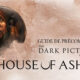 Guide Précommande The Dark Pictures House of Ashes